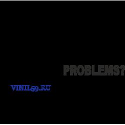 6013. Problems?